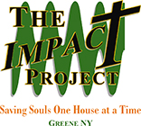 The Impact Project Saving Souls One House at a Time Greene NY